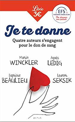 couverture du livre : Je te donne : Quatre auteurs qui s'engagent pour le don de sang