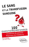 couverture du livre : Le Sang et la Transfusion Sanguine en 100 Questions/Réponses