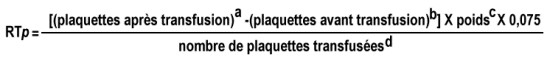 formule de l'évaluation du rendement transfusionnel pour les plaquettes