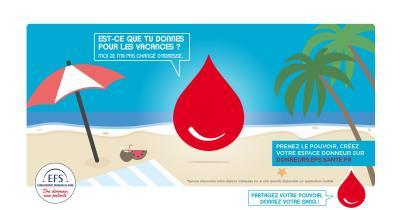 Campagne de promotion du don de sang : est-ce que tu donnes pour les vacances