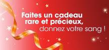 Slogan du don du sang pendant les f�tes : Faites un cadeau rare et pr�cieux, donnez votre sang !
