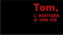 Tom, l'histoire d'une vie